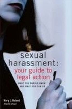 Sexual Harassment: Your Guide to Legal Action