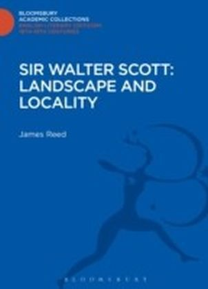 Sir Walter Scott: Landscape and Locality