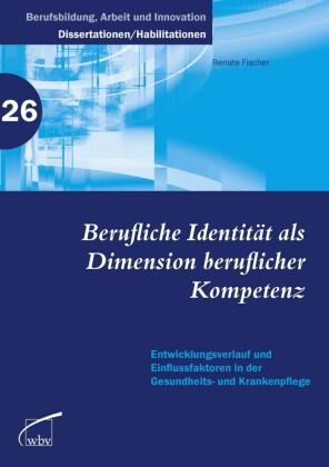 Berufliche Identität als Dimension beruflicher Kompetenz