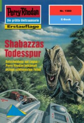 Perry Rhodan 1980: Shabazzas Todesspur