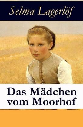 Das Mädchen vom Moorhof - Vollständige deutsche Ausgabe