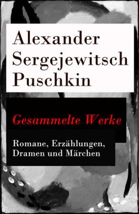 Gesammelte Werke - Romane, Erzählungen, Dramen und Märchen