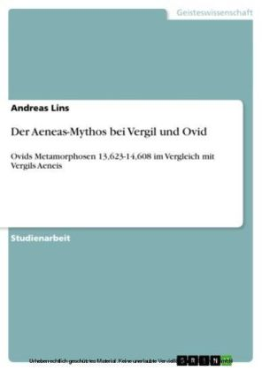 Der Aeneas-Mythos bei Vergil und Ovid