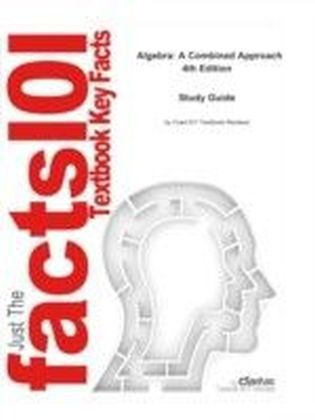 e-Study Guide for: Algebra: A Combined Approach by Elayn Martin-Gay, ISBN 9780321726391