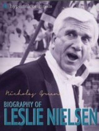 Leslie Nielsen: A Biography