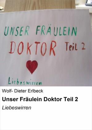Unser Fräulein Doktor Teil 2