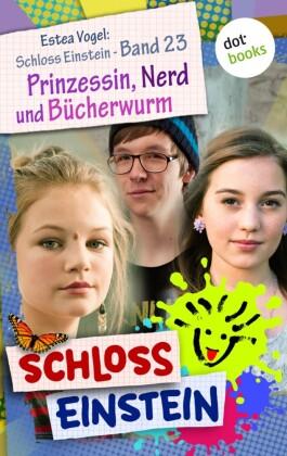 Schloss Einstein - Band 23: Prinzessin, Nerd und Bücherwurm