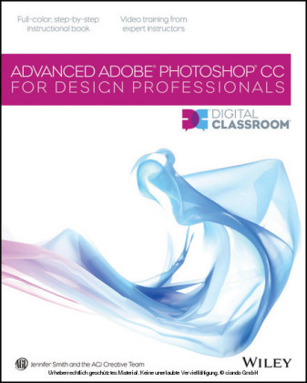 Advanced Photoshop CC for Design Professionals Digital Classroom,