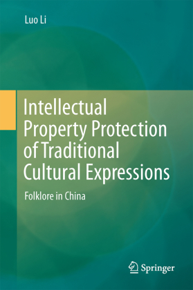 Intellectual Property Protection of Traditional Cultural Expressions
