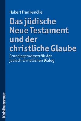 Das jüdische Neue Testament und der christliche Glaube