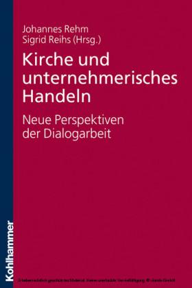 Kirche und unternehmerisches Handeln - neue Perspektiven der Dialogarbeit