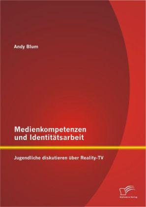 Medienkompetenzen und Identitätsarbeit: Jugendliche diskutieren über Reality-TV