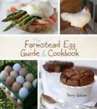 Farmstead Egg Guide & Cookbook