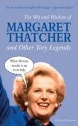 Wit and Wisdom of Margaret Thatcher