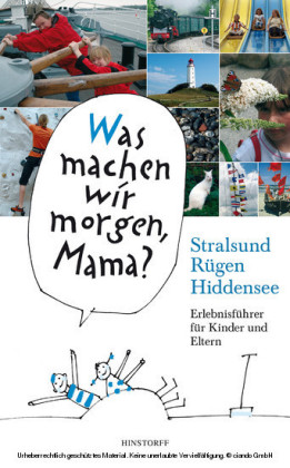 Was machen wir morgen, Mama? Stralsund, Rügen, Hiddensee