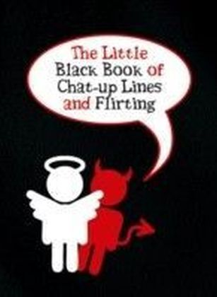 Little Black Book of Chat-up Lines and Flirting