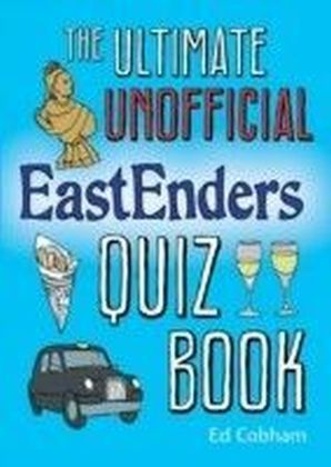 Ultimate Unofficial Eastenders Quiz Book