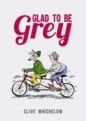 Glad to be Grey