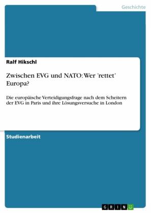 Zwischen EVG und NATO: Wer 'rettet' Europa?
