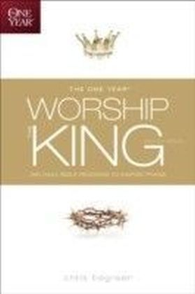 One Year Worship the King Devotional