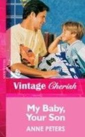 My Baby, Your Son (Mills & Boon Vintage Cherish)