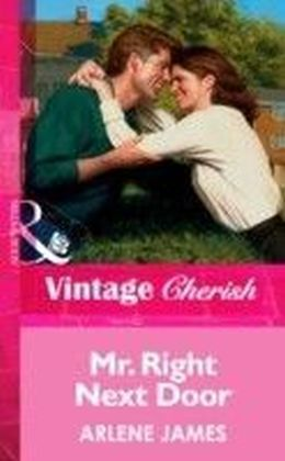 Mr. Right Next Door (Mills & Boon Vintage Cherish)