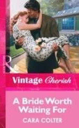 Bride Worth Waiting For (Mills & Boon Vintage Cherish)