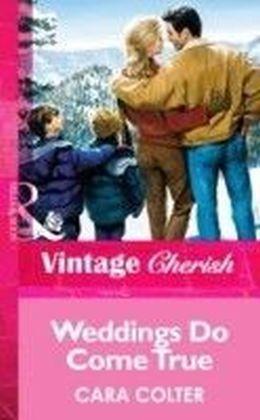 Weddings Do Come True (Mills & Boon Vintage Cherish)