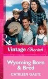 Wyoming Born & Bred (Mills & Boon Vintage Cherish)