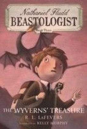 Wyverns' Treasure (Nathaniel Fludd, Beastologist, Book 3)