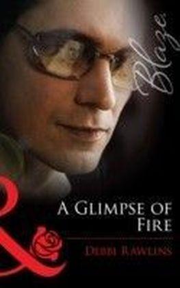 Glimpse of Fire (Mills & Boon Blaze)