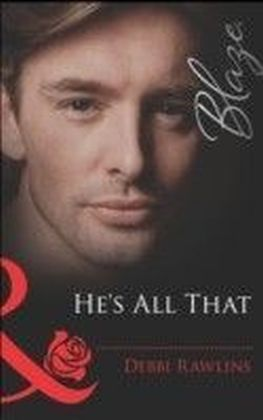 He's All That (Mills & Boon Blaze)