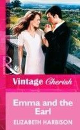 Emma and the Earl (Mills& Boon Vintage Cherish)