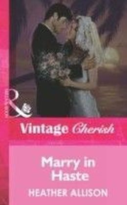 Marry in Haste (Mills & Boon Vintage Cherish)