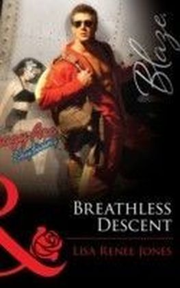 Breathless Descent (Mills & Boon Blaze) (Texas Hotzone - Book 3)