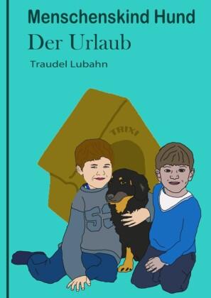 Menschenskind Hund - Der Urlaub -