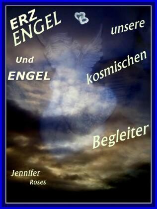 Erzengel und Engel, unsere kosmischen Begleiter