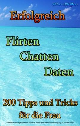 Erfolgreich Flirten Chatten Daten
