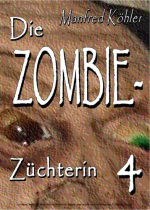 Die Zombie-Züchterin