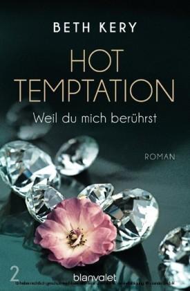Hot Temptation, Weil du mich berührst