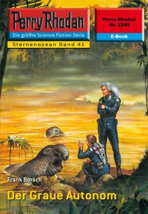 Perry Rhodan 2240: Der Graue Autonom