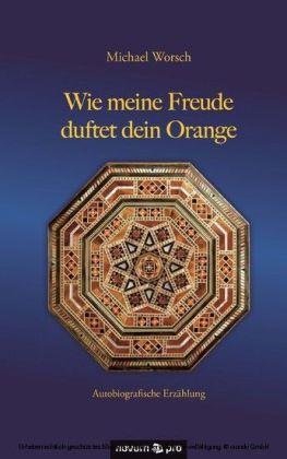Wie meine Freude duftet dein Orange