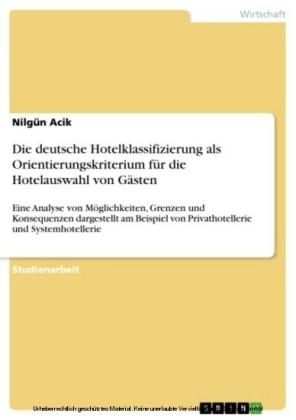 Die deutsche Hotelklassifizierung als Orientierungskriterium für die Hotelauswahl von Gästen