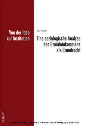 Von der Idee zur Institution: Eine soziologische Analyse des Grundeinkommens als Grundrecht
