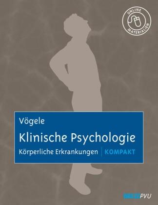 Klinische Psychologie: Körperliche Erkrankungen kompakt