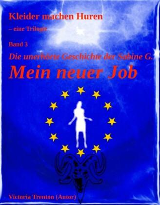 Mein neuer Job - Die unerhörte Geschichte der Sabine G.