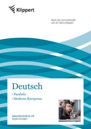 Deutsch 8-10, Parabeln - Moderne Kurzprosa