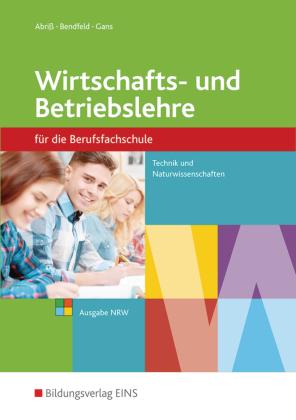 Wirtschafts- und Betriebslehre für die Berufsfachschule, Ausgabe Nordrhein-Westfalen