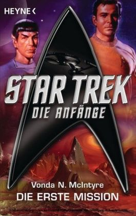 Star Trek - Die Anfänge: Die erste Mission