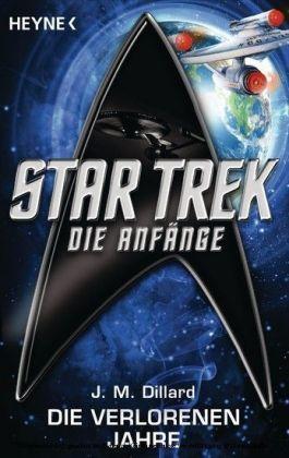 Star Trek - Die Anfänge: Die verlorenen Jahre